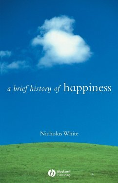 A Brief History of Happiness - White, Nicholas