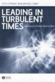 Leading in Turbulent Times - Professor Ronald J. Burke; Cary L. Cooper