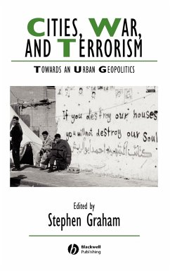 Cities, War, and Terrorism: Towards an Urban Geopolitics - Graham, Stephen