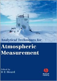 Analytical Techniques for Atmospheric Measurement - Dwayne Heard (Editor), Dwayne E. Heard (Editor), Contribution by James Allan
