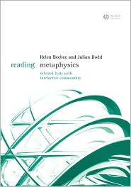 Reading Metaphysics: Selected Texts with Interactive Commentary - Helen Beebee, Julian Dodd