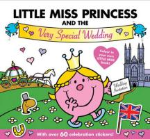 Little Miss Princess and the Very Special Wedding Colouring Book (Mr. Men and Little Miss)