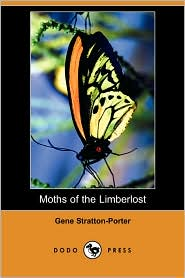 Moths of the Limberlost - Gene Stratton-Porter