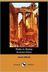 Rollo In Rome (Illustrated Edition)