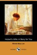 Hubert's Wife: A Story for You (Dodo Press)