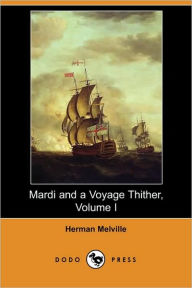 Mardi and a Voyage Thither, Volume I - Herman Melville