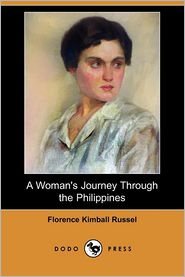 A Woman'S Journey Through The Philippines - Florence Kimball Russel