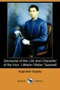 Discourse of the Life and Character of the Hon. Littleton Waller Tazewell