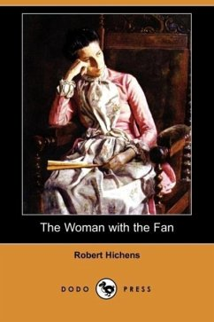 The Woman with the Fan (Dodo Press) - Hichens, Robert