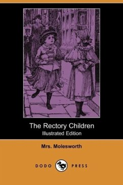 The Rectory Children (Illustrated Edition) (Dodo Press) - Molesworth, Mrs