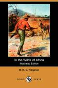In the Wilds of Africa (Illustrated Edition) (Dodo Press)