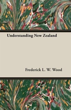 Understanding New Zealand - Wood, Frederick L. W.