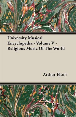University Musical Encyclopedia - Volume V - Religious Music Of The World - Elson, Arthur
