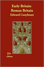 Early Britain-Roman Britain - Edward Conybeare