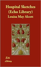 Hospital Sketches - Louisa May Alcott