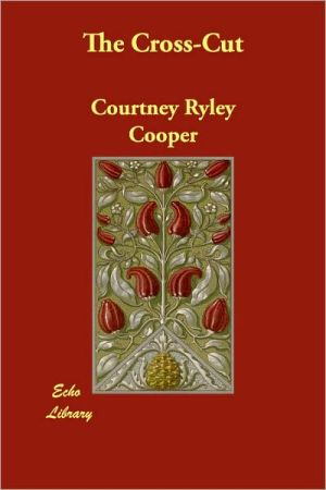 The Cross-Cut - Courtney Ryley Cooper