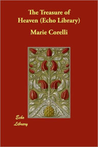 The Treasure Of Heaven (Echo Library) - Marie Corelli