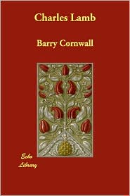 Charles Lamb - Barry Cornwall
