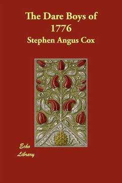 The Dare Boys of 1776 - Cox, Stephen Angus