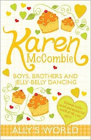 Boys, Brothers and Jelly-Belly Dancing - Karen McCombie