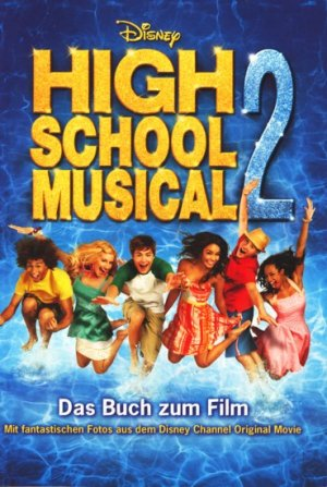 Disney High School Musical 2 - Das Buch zum Film  . - Grace, N.B.