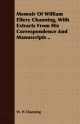 Memoir Of William Ellery Channing, With Extracts From His Correspondence And Manuscripts .. - W. H Channing