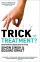 Trick or Treatment? - Dr. Simon Singh;  Professor Edzard Ernst
