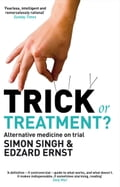 Trick or Treatment? - Dr Dr. Simon Singh, Professor Edzard Ernst