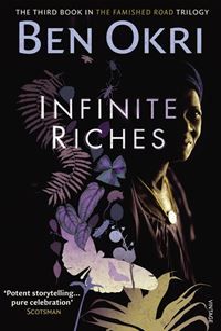 Infinite Riches - Ben Okri