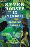 Bernardo Atxaga: Seven Houses in France