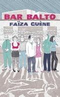 Bar Balto - Faiza Guéne, Sarah Ardizzone