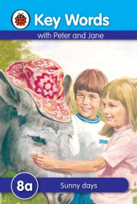 Key Words With Peter And Jane #8 Sunny Days Series A - Ladybird