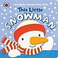 This Little Snowman: Ladybird Touch and Feel