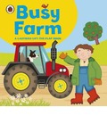 Ladybird lift-the-flap book: Busy Farm - Amanda Archer