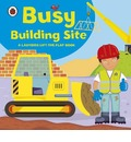 Ladybird lift-the-flap book: Busy Building Site - Amanda Archer