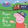 Peppa Pig: Peppa and the Big Train: My First Storybook - Ladybird