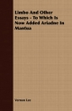 Limbo and Other Essays - To Which Is Now Added Ariadne in Mantua - Vernon Lee