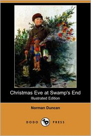 Christmas Eve at Swamp's End (Illustrated Edition) (Dodo Press)
