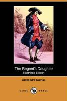 The Regent's Daughter (Illustrated Edition) (Dodo Press)