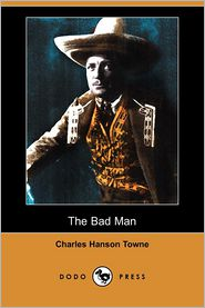 The Bad Man - Charles Hanson Towne