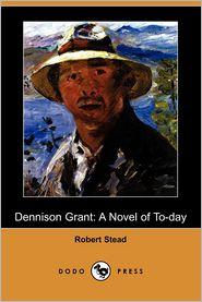 Dennison Grant - Robert Stead