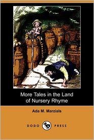 More Tales in the Land of Nursery Rhyme (Dodo Press) - Ada M. Marzials