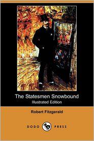 The Statesmen Snowbound (Illustrated Edition) - Robert Fitzgerald