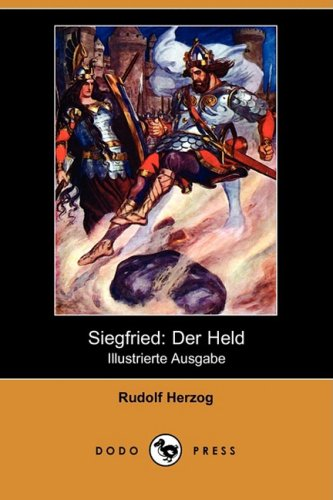 Siegfried: Der Held (Illustrierte Ausgabe) (Dodo Press)