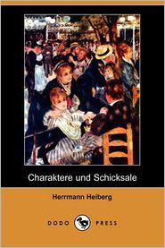 Charaktere Und Schicksale - Herrmann Heiberg