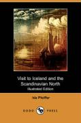 Visit to Iceland and the Scandinavian North (Illustrated Edition) (Dodo Press)