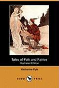 Tales of Folk and Fairies (Illustrated Edition) (Dodo Press)