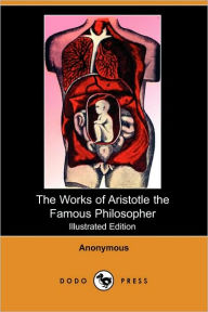 The Works Of Aristotle The Famous Philosopher (Illustrated Edition) - Anonymous