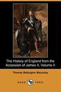 The History of England from the Accession of James II, Volume II (Dodo Press)