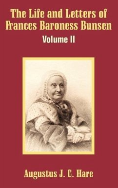 The Life and Letters of Frances Baroness Bunsen (Volume II) - Hare, Augustus John Cuthbert